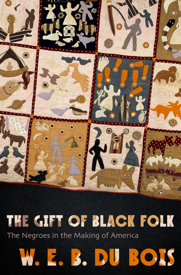 The Gift of Black Folk - The Negroes in the Making of America - cover