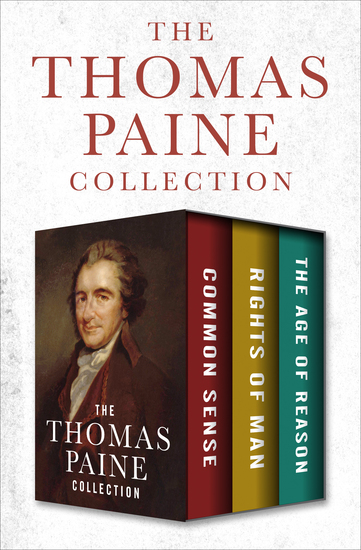 The Thomas Paine Collection - Common Sense Rights of Man and The Age of Reason - cover