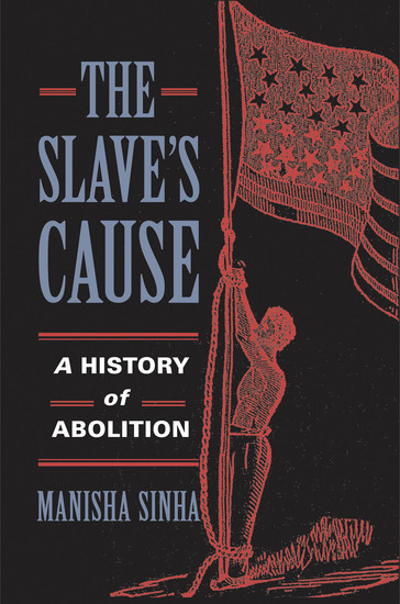 The Slave's Cause - A History of Abolition - cover