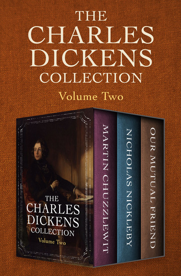 The Charles Dickens Collection Volume Two - Martin Chuzzlewit Nicholas Nickleby and Our Mutual Friend - cover