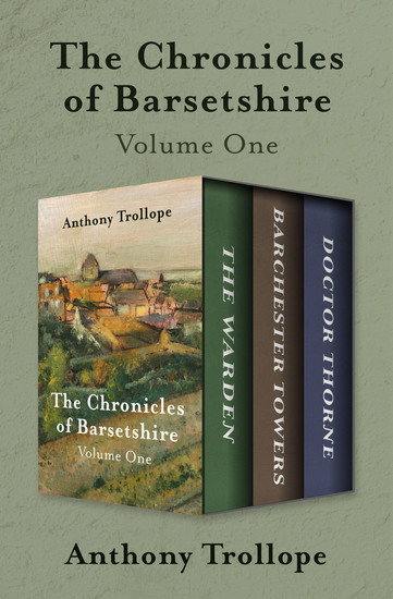 The Chronicles of Barsetshire Volume One - The Warden Barchester Towers and Doctor Thorne - cover