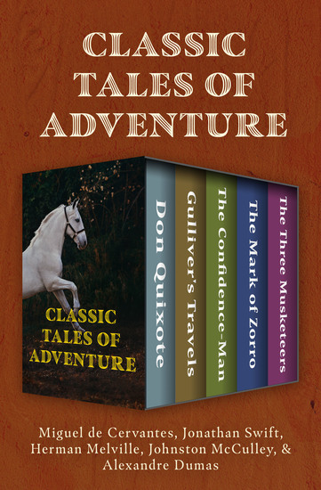 Classic Tales of Adventure - Don Quixote Gulliver's Travels The Confidence-Man The Mark of Zorro and The Three Musketeers - cover