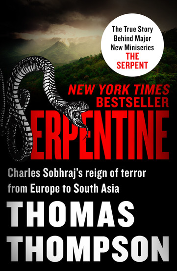 Serpentine - Charles Sobhraj's Reign of Terror from Europe to South Asia - cover
