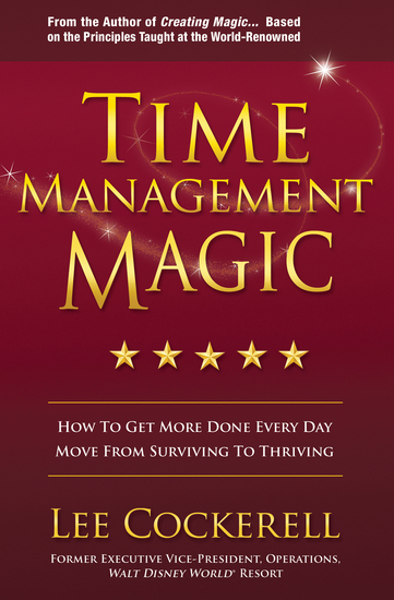 Time Management Magic - How to Get More Done Every Day: Move from Surviving to Thriving - cover