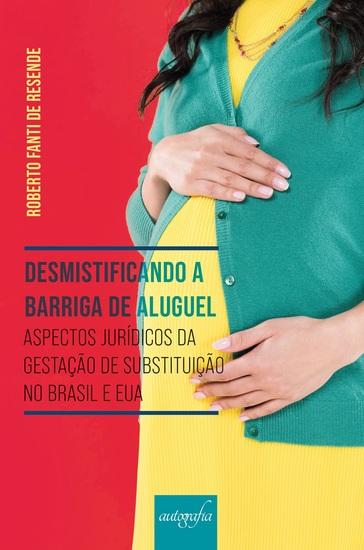 Desmistificando a barriga de aluguel: aspectos jurídicos da gestação de substituição no Brasil e nos EUA - cover