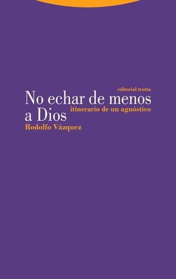 No echar de menos a Dios - Itinerario de un agnóstico - cover