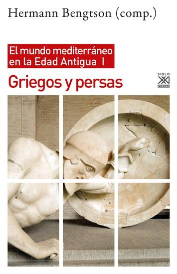Griegos y Persas - El mundo mediterráneo en la Edad Antigua I - cover