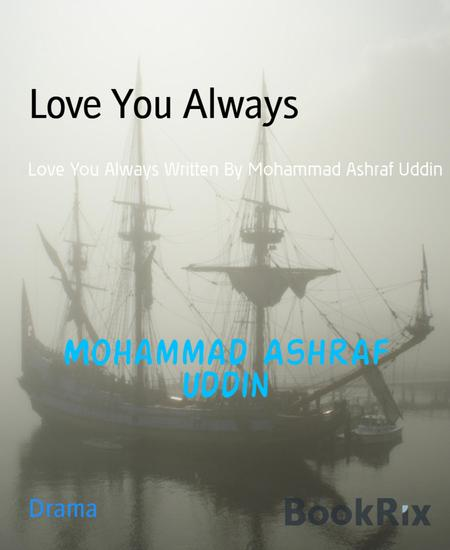 Love You Always - Love You Always Written By Mohammad Ashraf Uddin - cover