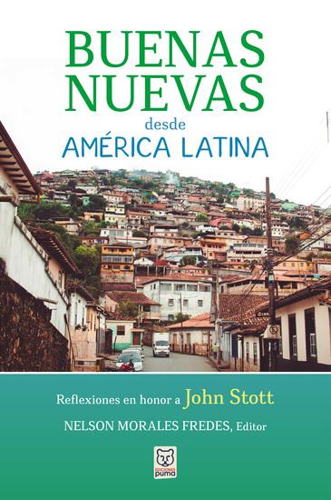 Buenas nuevas desde América Latina - Reflexiones en honor a John Stott - cover