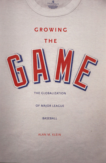 Growing the Game - The Globalization of Major League Baseball - cover