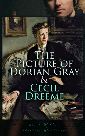 The Picture of Dorian Gray & Cecil Dreeme - Classic Gay Novels - cover
