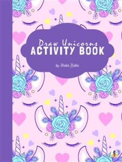 How to Draw Unicorns Activity Book for Kids Ages 6+ (Printable Version) - cover