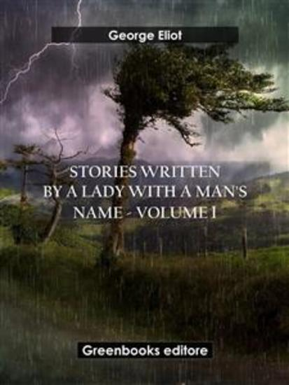 Stories written by a lady with a man's name - Volume 1 - cover