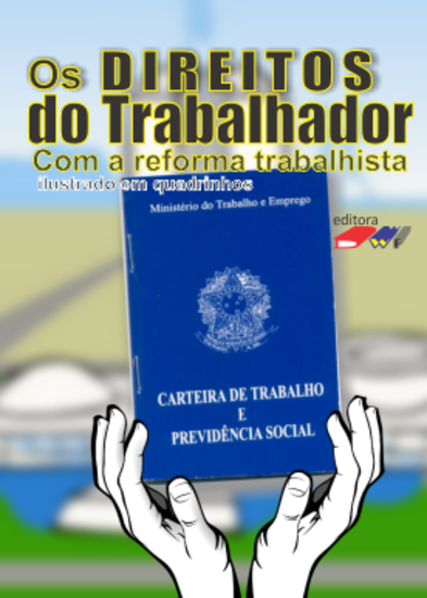 Os Direitos do Trabalhador com a reforma trabalhista - cover