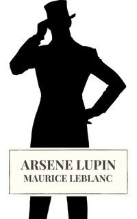 Read Arsene Lupin - Gentleman Burglar by Maurice Leblanc