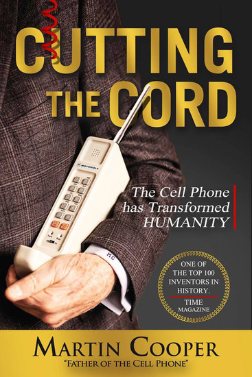 Cutting the Cord - The Cell Phone has Transformed Humanity - cover