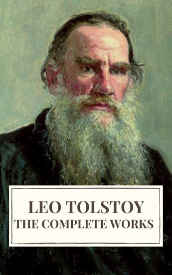 Leo Tolstoy: The Complete Works - cover