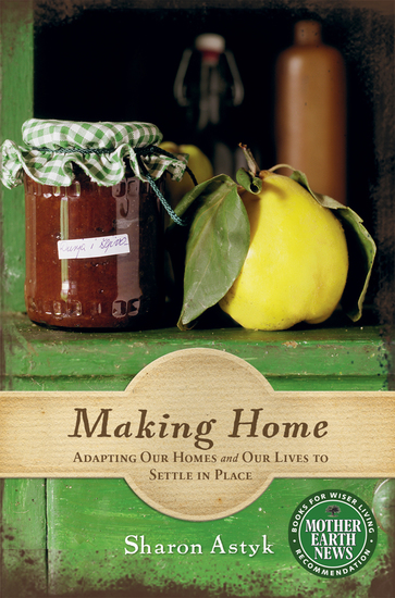 Making Home - Adapting Our Homes and Our Lives to Settle in Place - cover