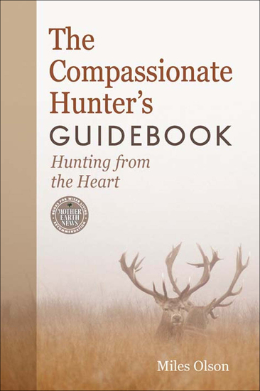 The Compassionate Hunter's Guidebook - Hunting from the Heart - cover