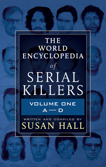 The World Encyclopedia of Serial Killers: Volume One A–D - cover