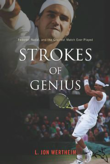 Strokes of Genius - Federer Nadal and the Greatest Match Ever Played - cover