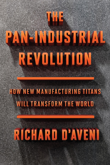 The Pan-Industrial Revolution - How New Manufacturing Titans Will Transform the World - cover