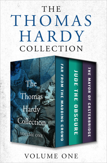 The Thomas Hardy Collection Volume One - Far from the Madding Crowd Jude the Obscure and The Mayor of Casterbridge - cover