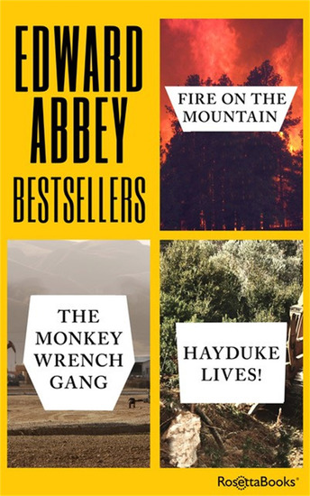 Edward Abbey Bestsellers - Fire on the Mountain The Monkey Wrench Gang Hayduke Lives! - cover