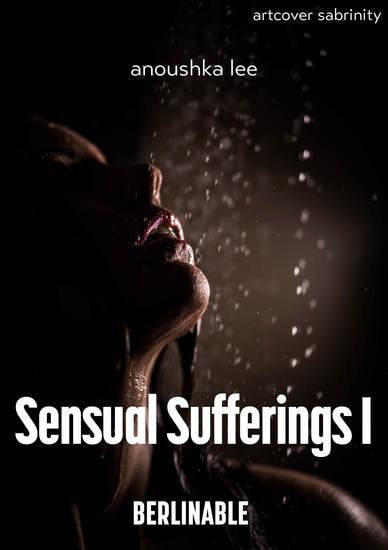 Sensual Sufferings - Episode 1 - An intense queer BDSM story with watersports - cover