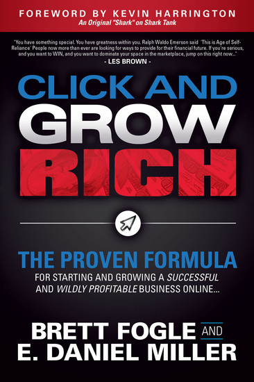 Click and Grow Rich - The Proven Formula for Starting and Growing a Successful and Wildly Profitable Business Online - cover