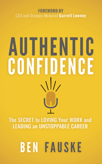 Authentic Confidence - The Secret to Loving Your Work and Leading an Unstoppable Career - cover