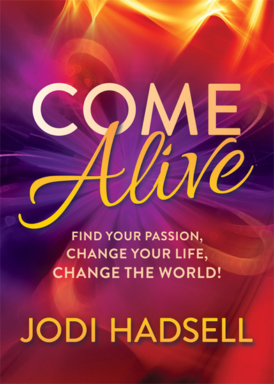 Come Alive - Find Your Passion Change Your Life Change the World! - cover