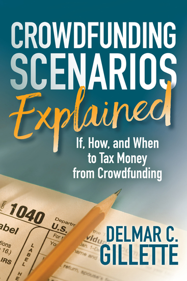 Crowdfunding Scenarios Explained - If How and When to Tax Money from Crowdfunding - cover