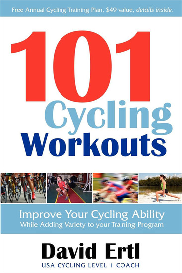 101 Cycling Workouts - Improve Your Cycling Ability While Adding Variety to your Training Program - cover