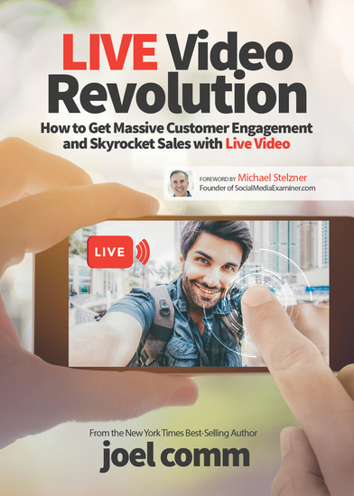 Live Video Revolution - How to Get Massive Customer Engagement and Skyrocket Sales with Live Video - cover