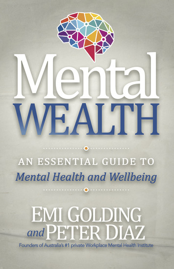 Mental Wealth - An Essential Guide to Workplace Mental Health and Wellbeing - cover