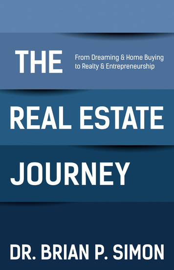 The Real Estate Journey - From Dreaming & Home Buying to Realty and Entrepreneurship - cover