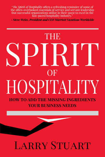The Spirit of Hospitality - How to Add the Missing Ingredients Your Business Needs - cover