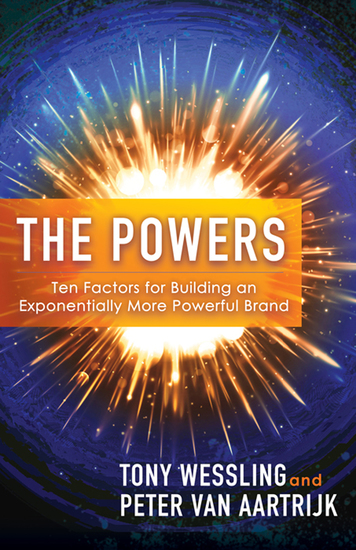 The Powers - Ten Factors for Building an Exponentially More Powerful Brand - cover