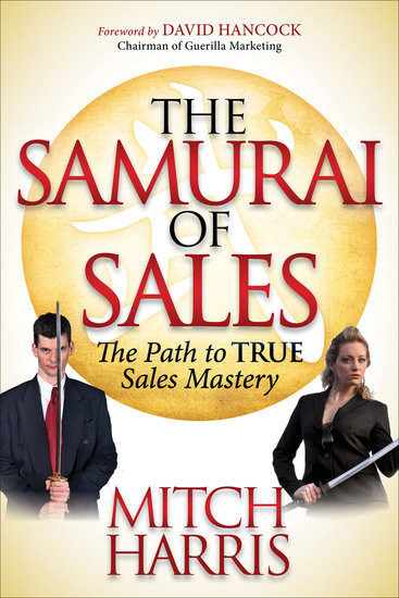 The Samurai of Sales - The Path to True Sales Mastery - cover