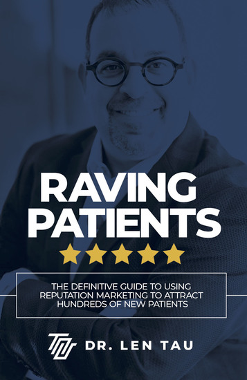 Raving Patients - The Definitive Guide To Using Reputation Marketing To Attract Hundreds Of New Patients - cover