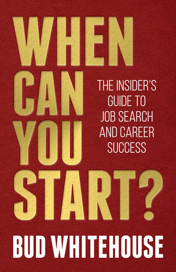 When Can You Start? - The Insider's Guide to Job Search and Career Success - cover