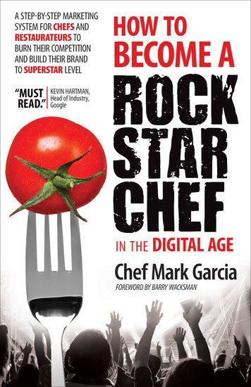 How to Become a Rock Star Chef in the Digital Age - A Step-by-Step Marketing System for Chefs and Restaurateurs to Burn Their Competition and Build Their Brand to Superstar Level - cover