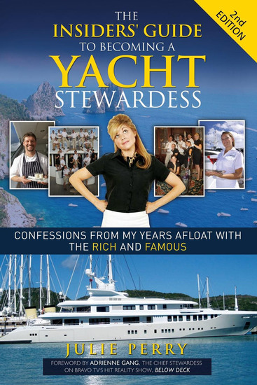 The Insiders' Guide to Becoming a Yacht Stewardess 2nd Edition - Confessions from My Years Afloat with the Rich and Famous - cover