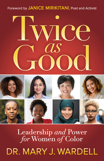 Twice as Good - Leadership and Power for Women of Color - cover