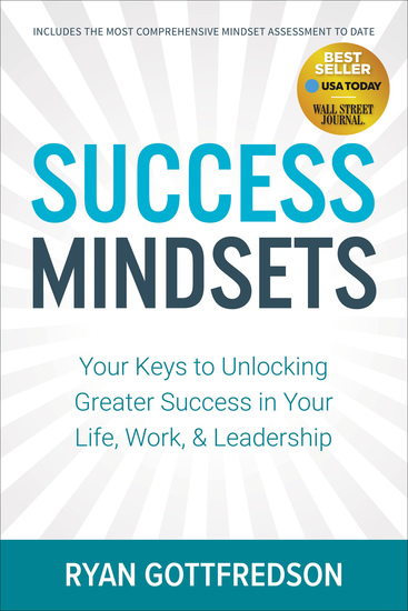 Success Mindsets - Your Keys to Unlocking Greater Success in Your Life Work & Leadership - cover
