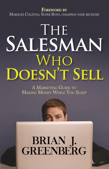 The Salesman Who Doesn't Sell - A Marketing Guide for Making Money While You Sleep - cover