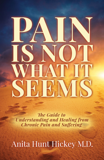 Pain Is Not What It Seems - The Guide to Understanding and Healing from Chronic Pain and Suffering - cover
