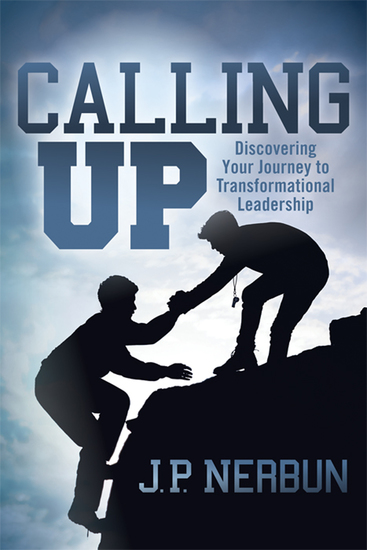 Calling Up - Discovering Your Journey to Transformational Leadership - cover