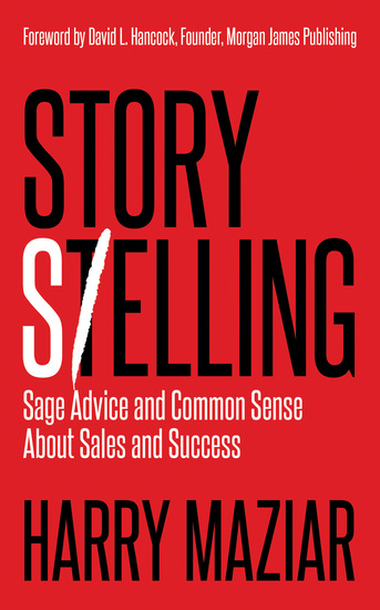 Story Selling - Sage Advice and Common Sense About Sales and Success - cover